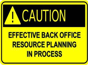 Caution Effective Back Office Resource Planning Blog Douglas Jackson Keith Stapleton